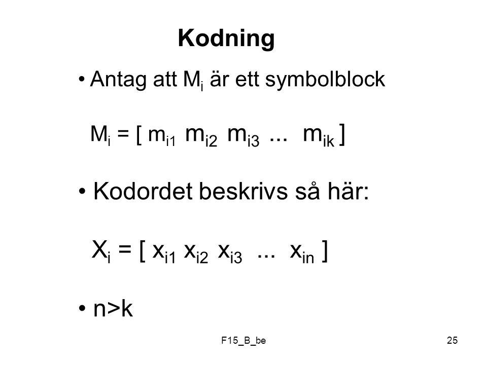 Kodordet beskrivs så här: Xi = [ xi1 xi2 xi3 ... xin ]